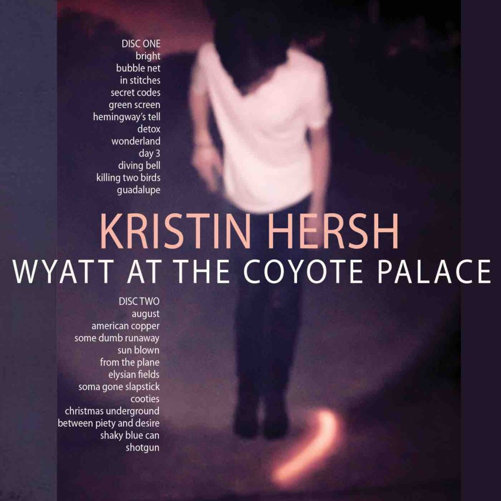 Kristin Hersh: Wyatt At The Coyote Palace